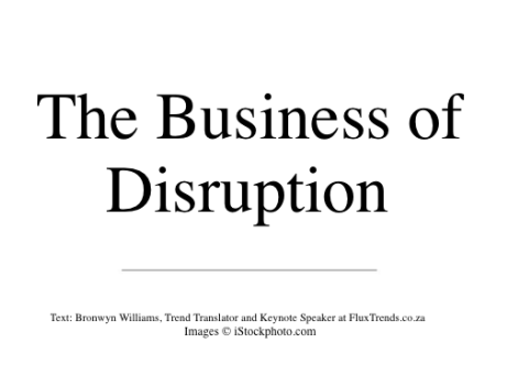 the business of disruption