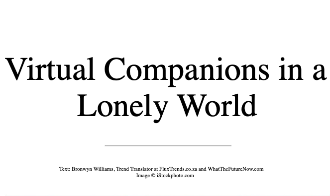 virtual companions for a lonely world